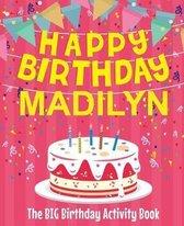 Happy Birthday Madilyn - The Big Birthday Activity Book