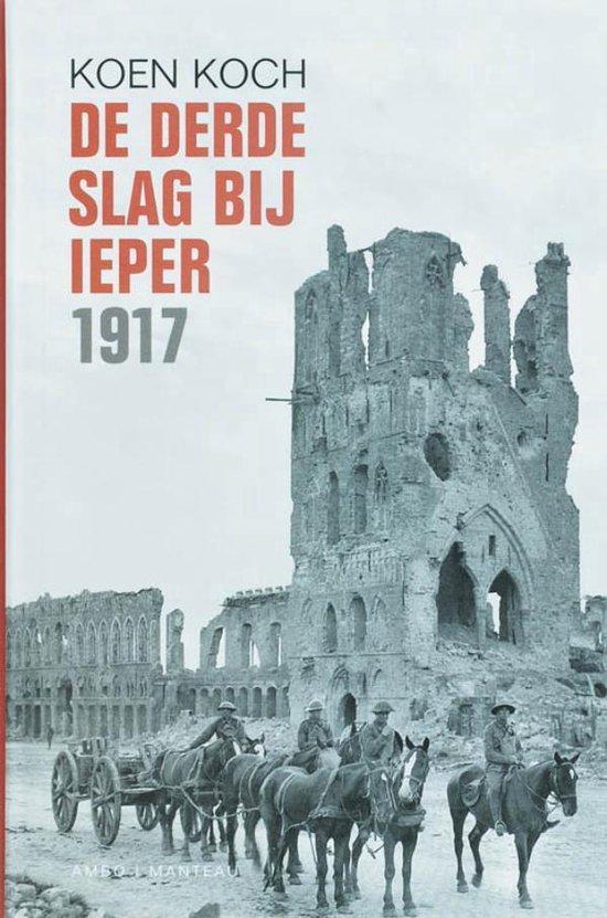 De derde slag van Ieper 1917 - Koen Koch | Fthsonline.com