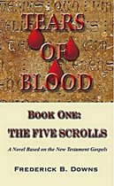 Tears of Blood Book One: The Five Scrolls