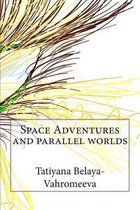 Space Adventures and Parallel Worlds