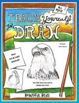 Teach Yourself to Draw - Beautiful Birds