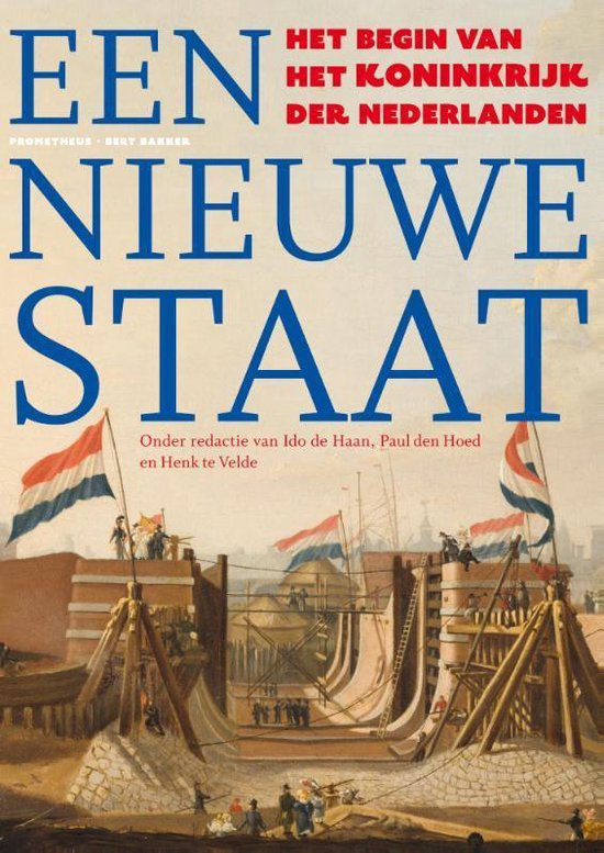 Een nieuwe staat. Het begin van het Koninkrijk der Nederlanden - Ido de Haan |