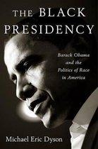 Boek cover The Black Presidency van Michael Eric Dyson