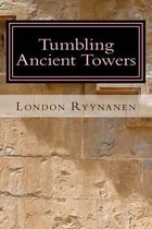 Tumbling Ancient Towers