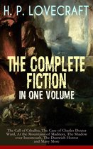 H. P. LOVECRAFT – The Complete Fiction in One Volume: The Call of Cthulhu, The Case of Charles Dexter Ward, At the Mountains of Madness, The Shadow over Innsmouth, The Dunwich Horror and Many More