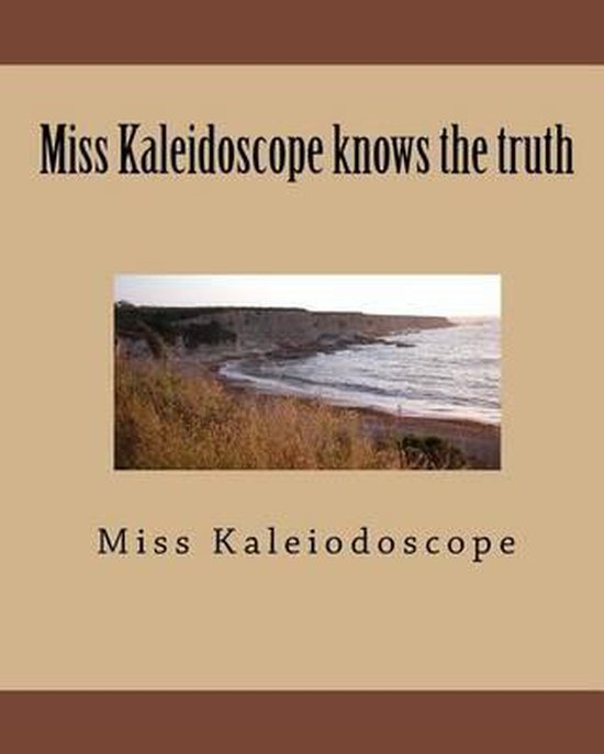 Miss Kaleidoscope Knows the Truth