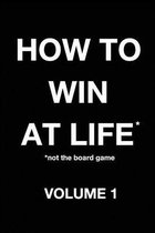 How to Win at Life*