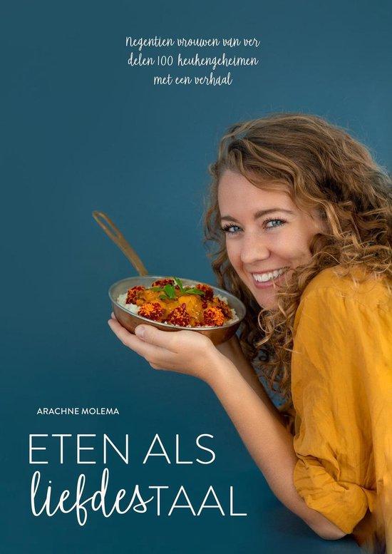 Eten als Liefdestaal (kookboek) - Arachne Molema |