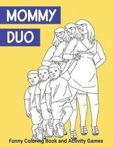 Mommy Duo