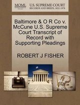 Baltimore & O R Co V. McCune U.S. Supreme Court Transcript of Record with Supporting Pleadings