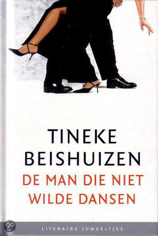Literaire Juweeltjes - De man die niet wilde dansen - Tineke Beishuizen pdf epub