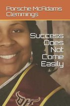 Success Does Not Come Easily