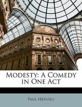 Modesty: A Comedy In One Act