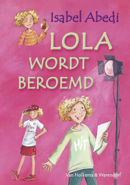 Lola Wordt Beroemd / 4 - I. Abedi |