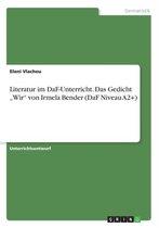 Literatur im DaF-Unterricht. Das Gedicht Wir von Irmela Bender (DaF Niveau A2+)