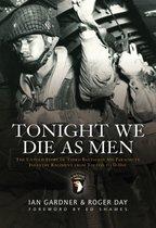 Boek cover Tonight We Die as Men van Ian Gardner