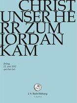 Christ Unser Herr Zum Jordan Kam
