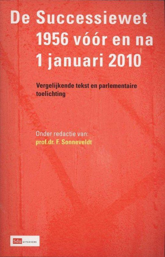 De Successiewet 1956 Voor En Na 1 Januari 2010 - F. Sonneveldt |
