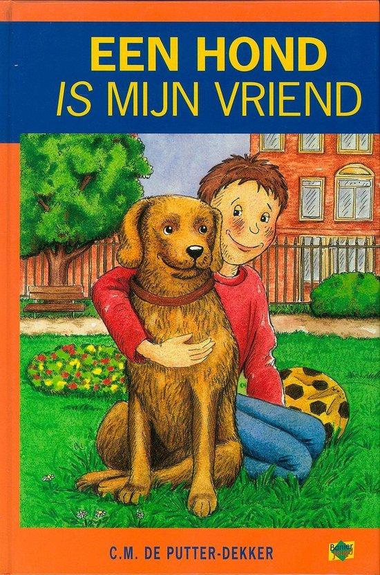 Een hond is mijn vriend - C.M. de Putter-Dekker |