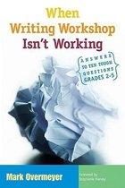 When Writing Workshop Isn't Working
