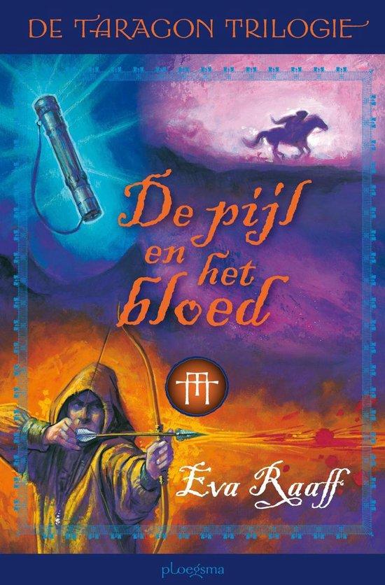 De pijl en het bloed - Eva Raaff |