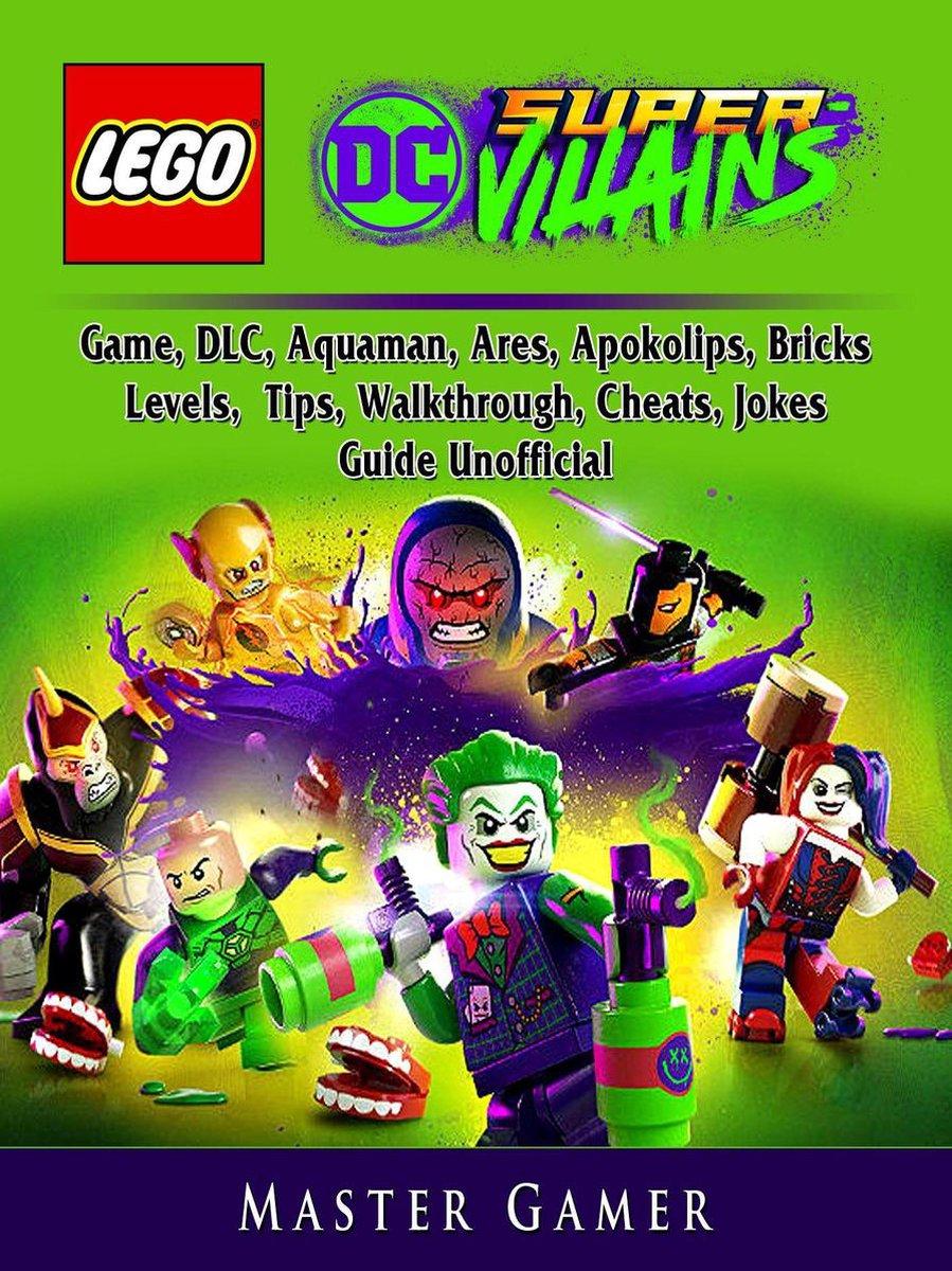 Lego DC Super Villains Game, DLC, Aquaman, Ares, Apokolips, Bricks, Levels, Tips, Walkthrough, Cheat