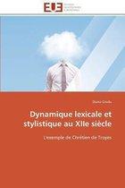Dynamique Lexicale Et Stylistique Au Xiie Si�cle