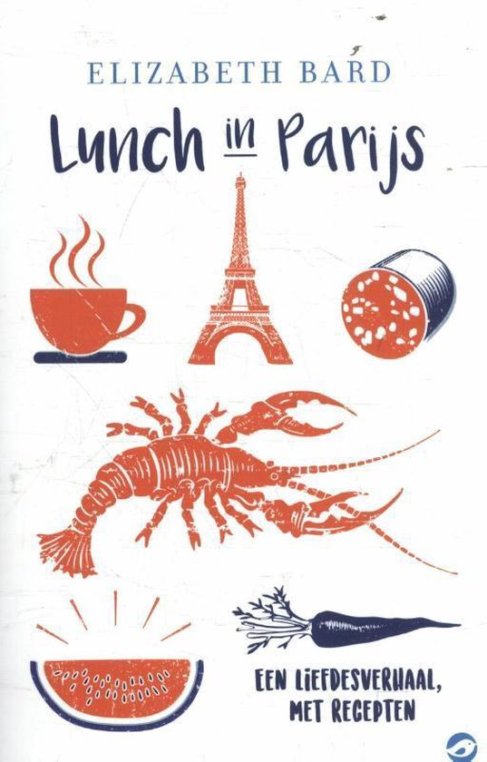 Culinaire roman - Lunch in Parijs - Elizabeth Bard |