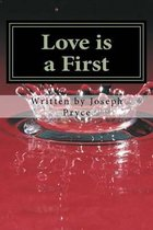Love Is a First