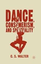 Dance, Consumerism, and Spirituality