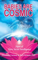 Babies Are Cosmic: Signs of Their Secret Intelligence