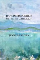 Dancing in Puddles with the Cailleach