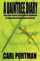 A Daintree Diary - Tales from Travels to the Daintree Rainforest in Tropical North Queensland, Australia
