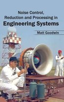 Noise Control, Reduction and Processing in Engineering Systems