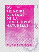 Du principe général de la philosophie naturelle