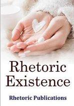Rhetoric Existence