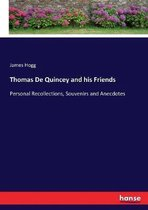 Thomas De Quincey and his Friends