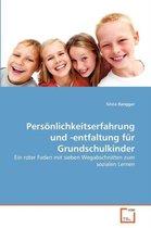 Persoenlichkeitserfahrung und -entfaltung fur Grundschulkinder