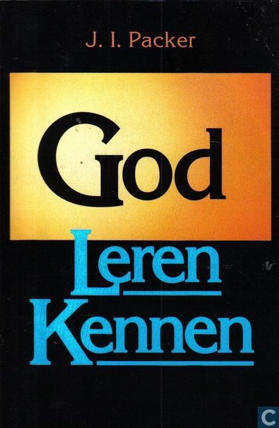 God leren kennen - J.I. Packer  