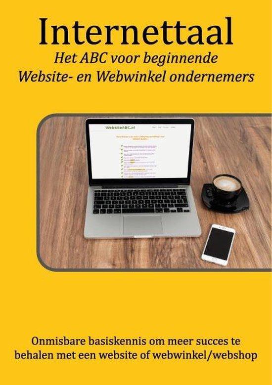 Internettaal - Het ABC voor beginnende Website- en Webwinkel ondernemers - Alex Helsdingen |