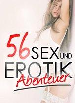 56 Erotikabenteuer - Sammlung: Sünde Lust Erotik und Sex | Sammelband Erotische Sexgeschichten ab 18