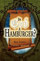 Is God a Hamburger?
