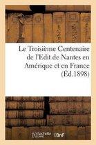 Le Troisieme Centenaire de l'Edit de Nantes en Amerique et en France
