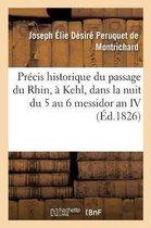Precis historique du passage du Rhin, a Kehl, dans la nuit du 5 au 6 messidor an IV de la Republique