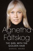 Agnetha Faltskog the Girl with the Golden Hair