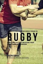 The Complete Strength Training Workout Program for Rugby