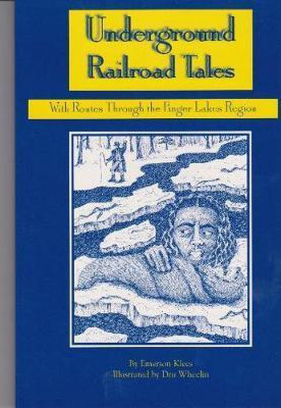 Boek cover Underground Railroad Tales with Routes Through the Finger Lakes Region van Emerson Klees (Paperback)