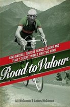 Road to Valour : Gino Bartali - Tour de France Legend and World War Two Hero