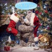 Me to You at Christmas