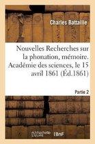 Nouvelles Recherches sur la phonation, memoire. Academie des sciences, le 15 avril 1861